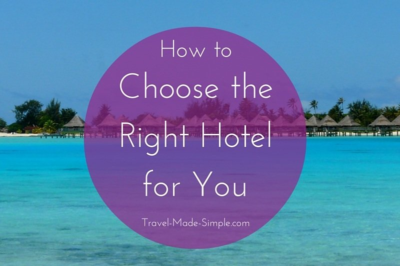 How to Choose the Right Hotel for You