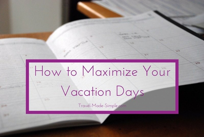 Maximize Your Vacation Days