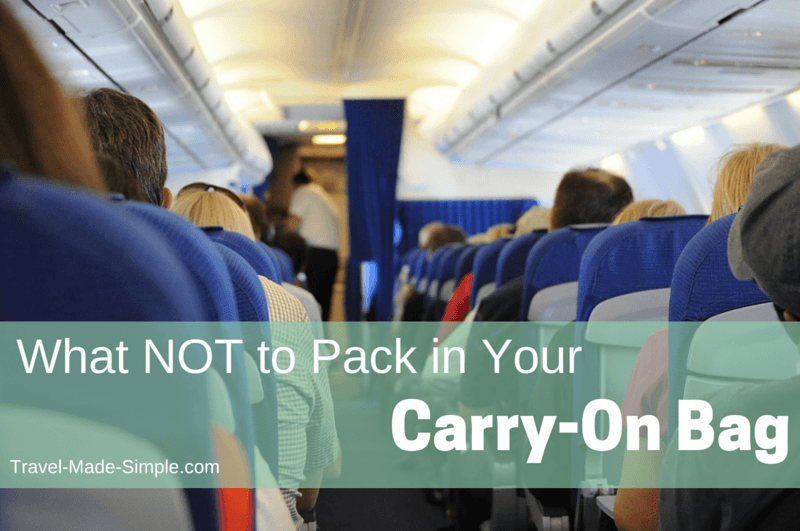 What NOT to pack in your carry-on bag: from the obvious to things you might not think about