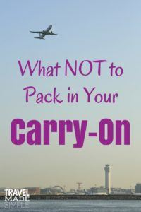 What Not To Pack In Your Carry On Bag Travel Made Simple