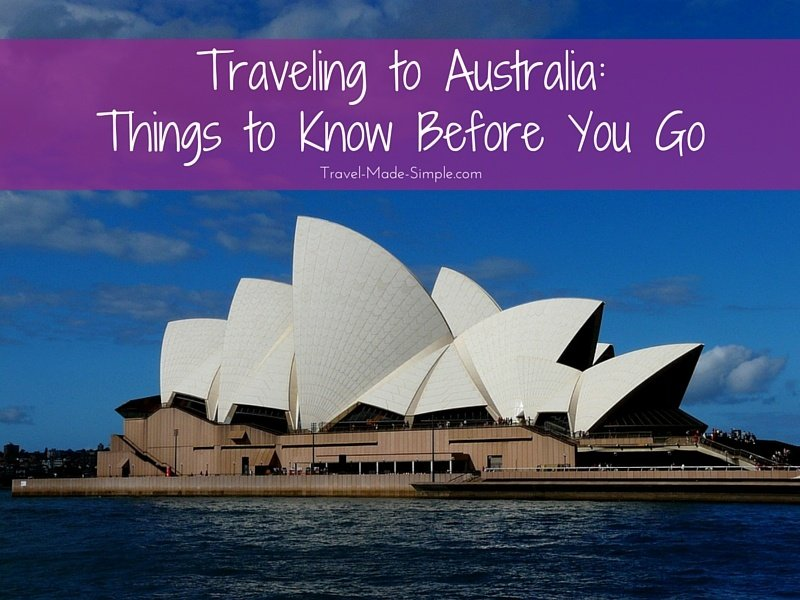 Traveling to Australia: Things to Know Before You Go