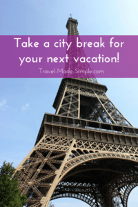 Take a city break for your next vacation!