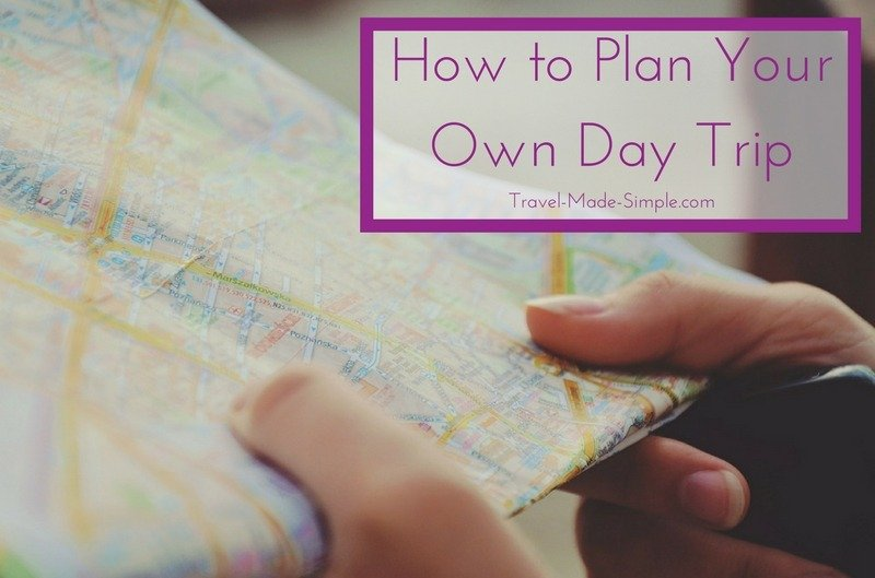 How to Plan Your Own Day Trip