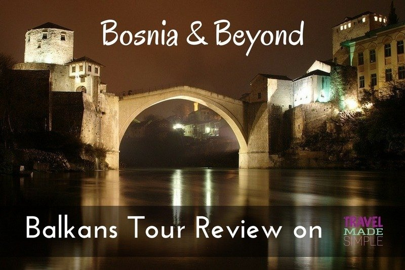 Bosnia and Beyond: Balkans Tour Review