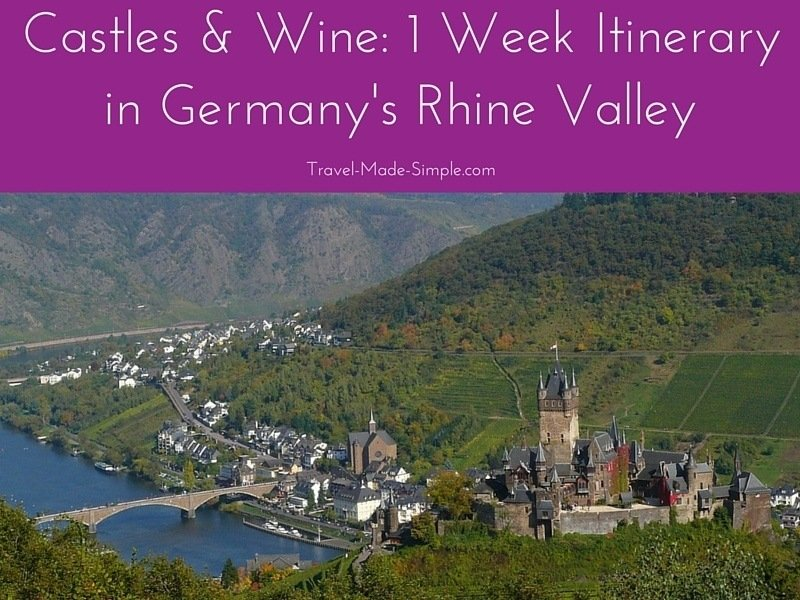 Castles and Wine: 1 Week Itinerary in the Rhine Valley
