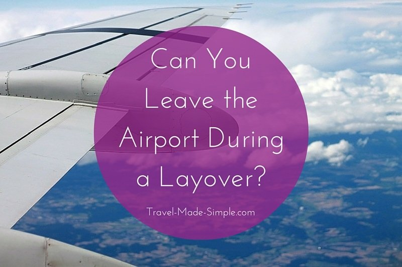 Can I Leave the Airport During a Layover?