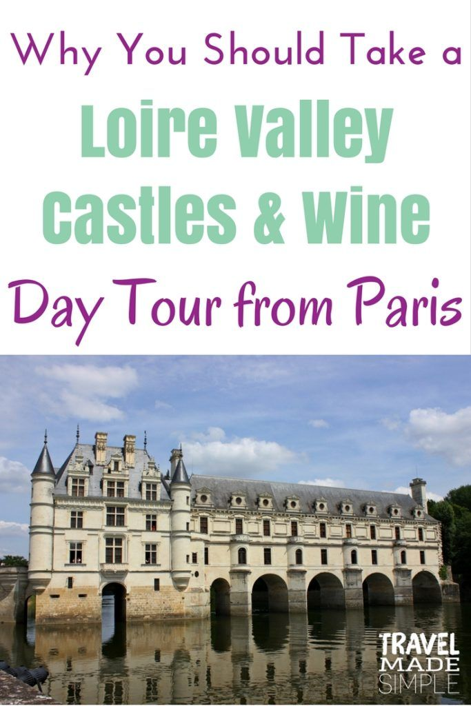 Loire Valley Castles Wine Day Tour